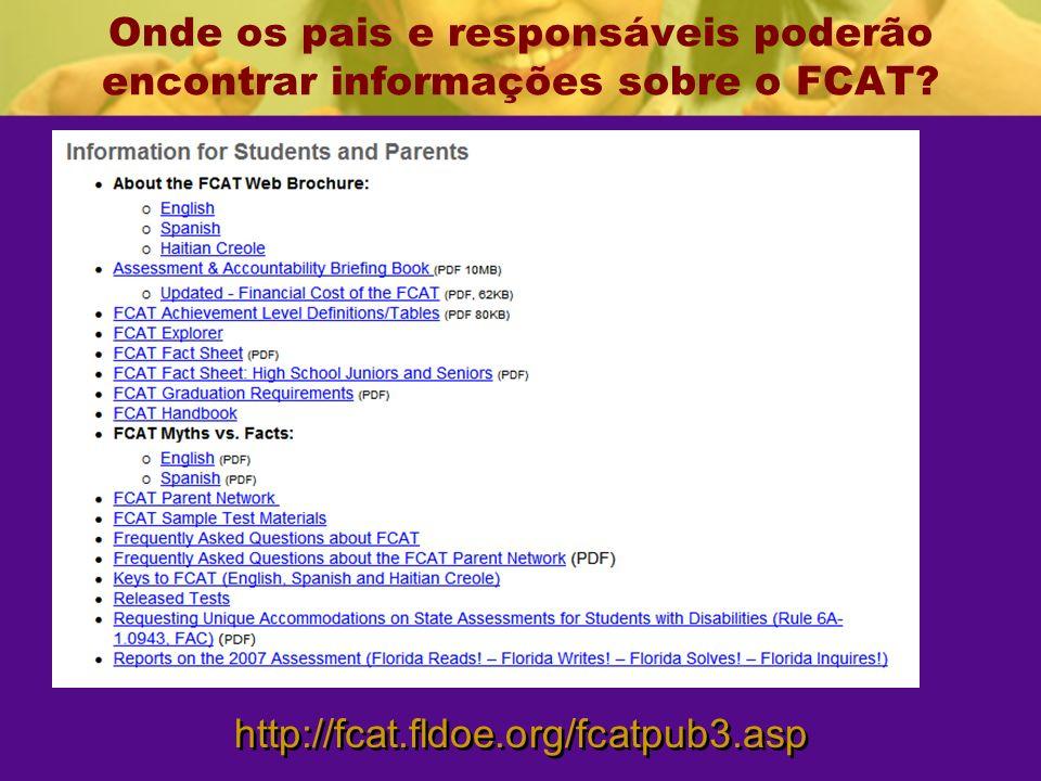 Onde os pais e responsáveis poderão encontrar informações sobre o FCAT