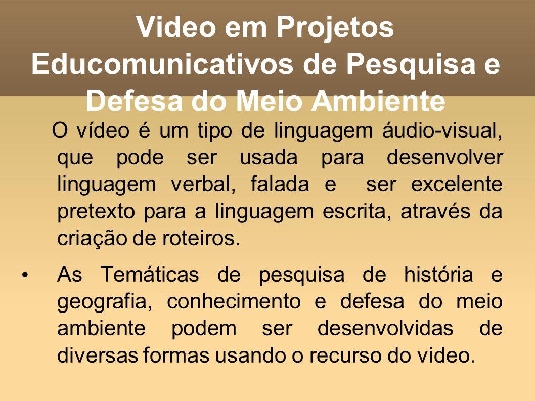 Video em Projetos Educomunicativos de Pesquisa e Defesa do Meio Ambiente