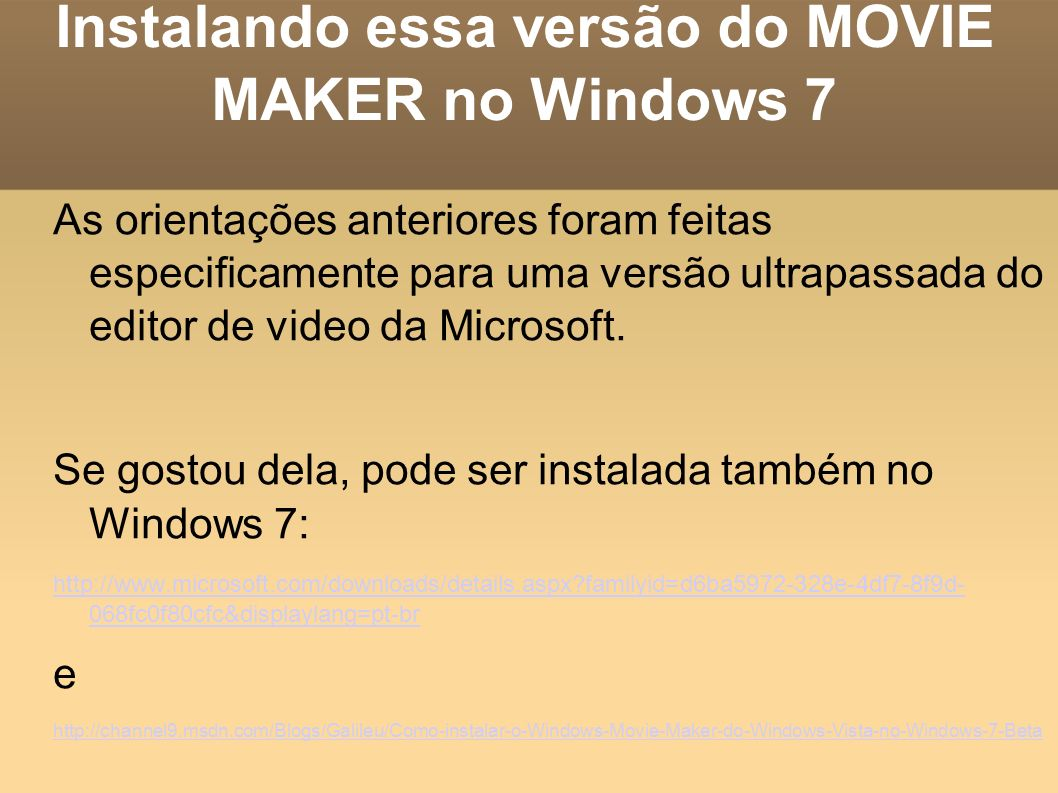 Instalando essa versão do MOVIE MAKER no Windows 7