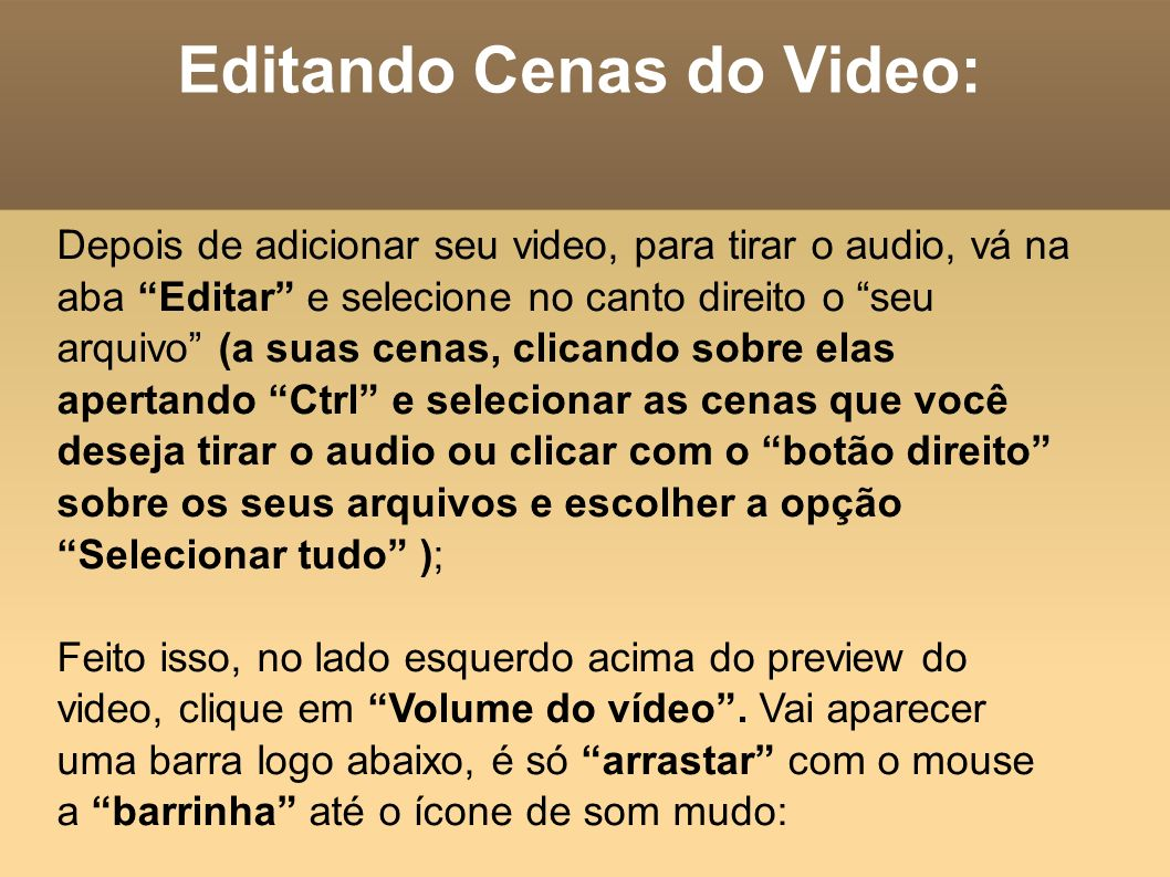 Editando Cenas do Video: