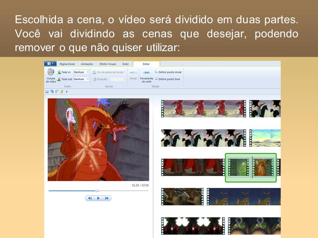 Escolhida a cena, o vídeo será dividido em duas partes
