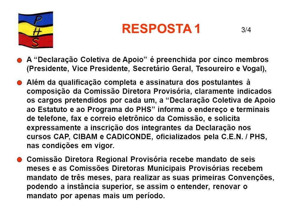 RESPOSTA 1 3/4. A Declaração Coletiva de Apoio é preenchida por cinco membros (Presidente, Vice Presidente, Secretário Geral, Tesoureiro e Vogal),