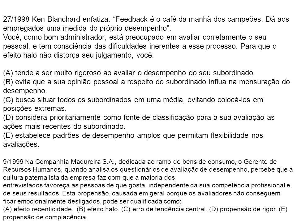27/1998 Ken Blanchard enfatiza: Feedback é o café da manhã dos campeões. Dá aos empregados uma medida do próprio desempenho .