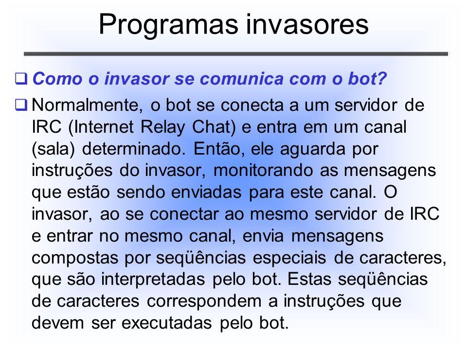 Programas invasores Como o invasor se comunica com o bot