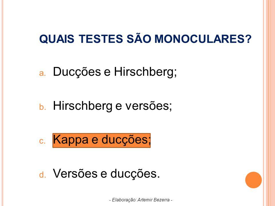 QUAIS TESTES SÃO MONOCULARES