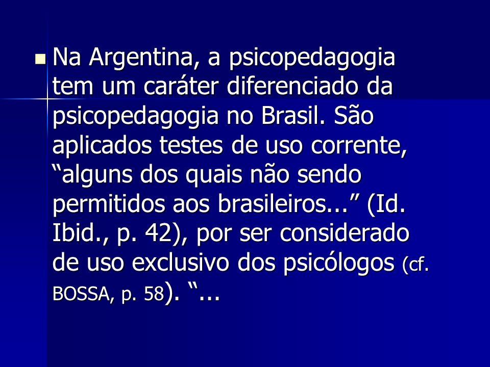 Na Argentina, a psicopedagogia tem um caráter diferenciado da psicopedagogia no Brasil.