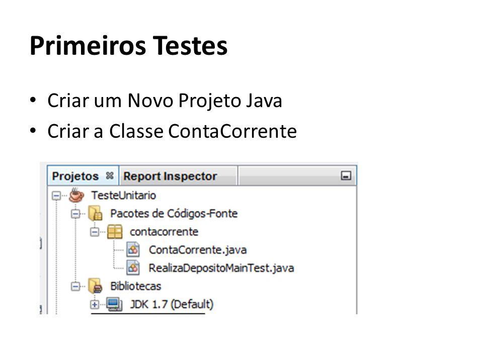 Primeiros Testes Criar um Novo Projeto Java