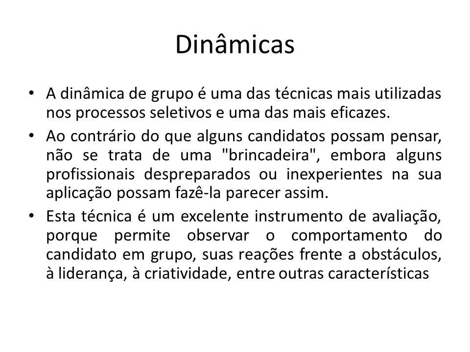 Dinâmicas A dinâmica de grupo é uma das técnicas mais utilizadas nos processos seletivos e uma das mais eficazes.