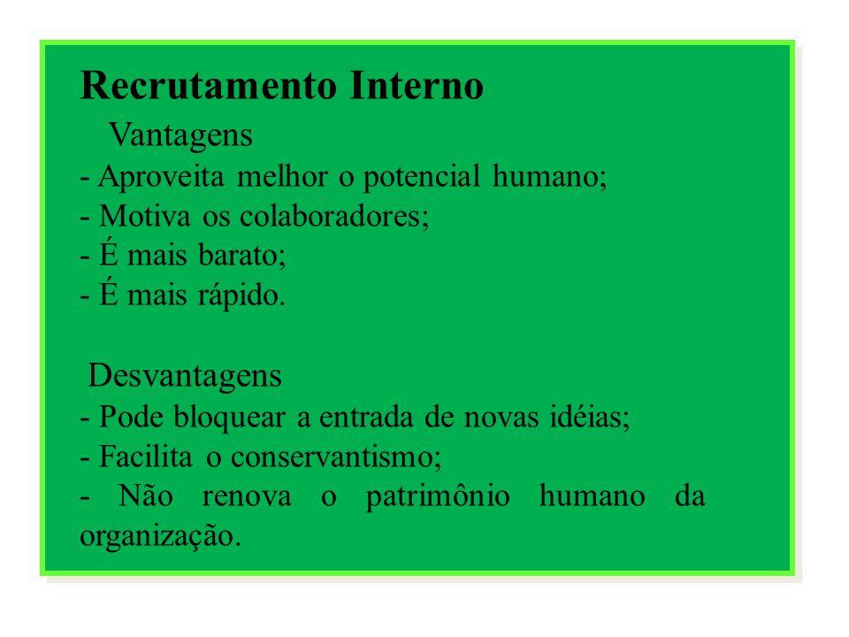Recrutamento Interno Vantagens - Aproveita melhor o potencial humano;