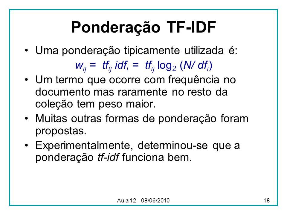 wij = tfij idfi = tfij log2 (N/ dfi)