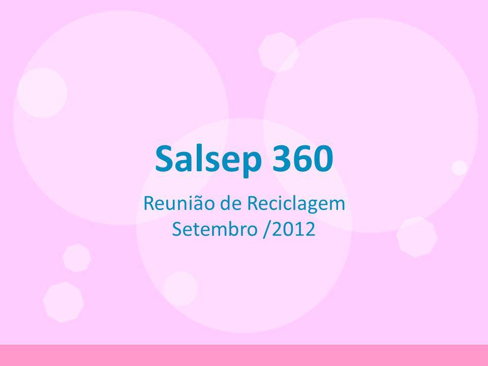 Salsep 360 Reunião de Reciclagem Setembro /2012