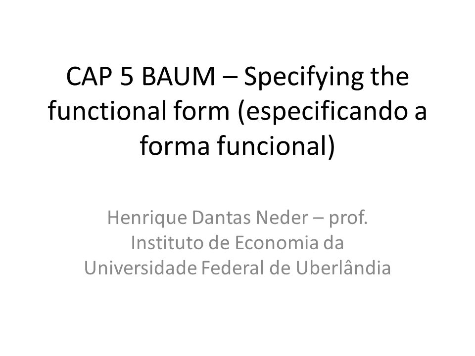 CAP 5 BAUM – Specifying the functional form (especificando a forma funcional)