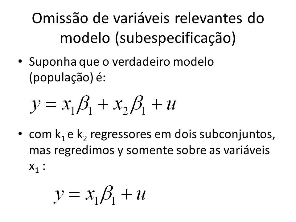 Omissão de variáveis relevantes do modelo (subespecificação)