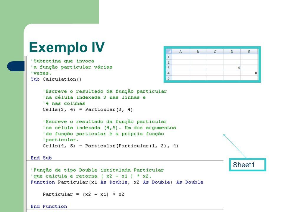 Exemplo IV -Comentários a verde, começam com o caracter <'>. -Directivas nativas de VB ou VBA a azul.
