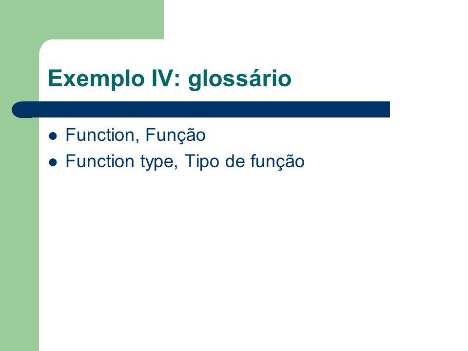 Exemplo IV: glossário Function, Função Function type, Tipo de função