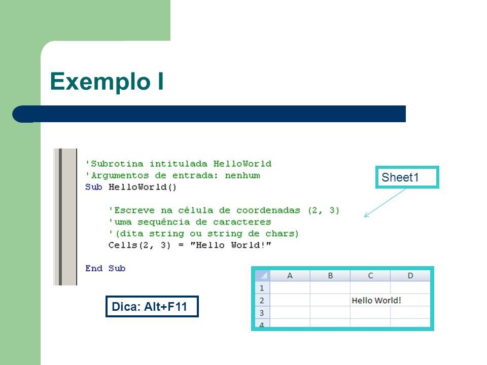 Exemplo I Sheet1 Dica: Alt+F11