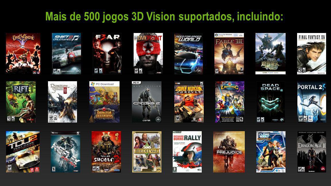 Mais de 500 jogos 3D Vision suportados, incluindo: