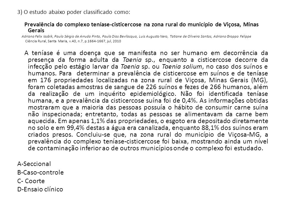 A-Seccional B-Caso-controle C- Coorte D-Ensaio clínico