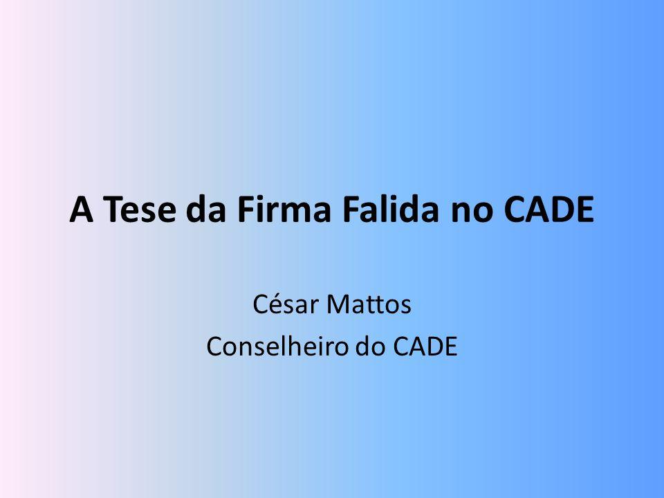 A Tese da Firma Falida no CADE