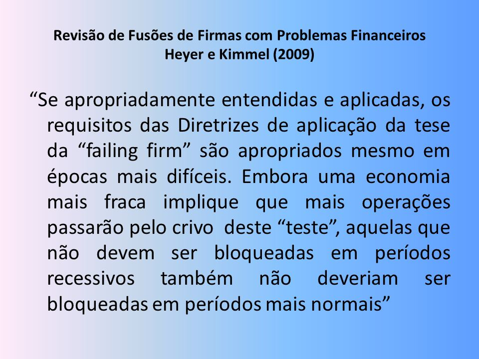 Revisão de Fusões de Firmas com Problemas Financeiros Heyer e Kimmel (2009)