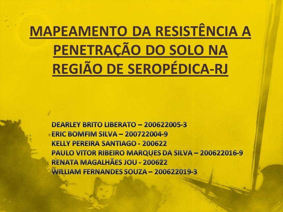 MAPEAMENTO DA RESISTÊNCIA A PENETRAÇÃO DO SOLO NA REGIÃO DE SEROPÉDICA-RJ