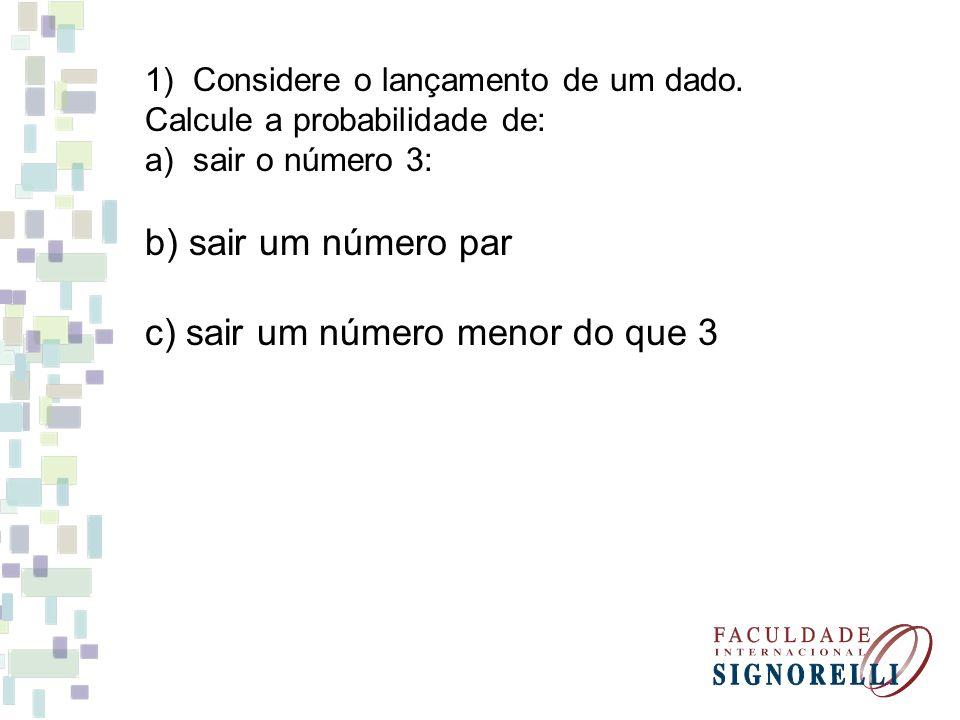 c) sair um número menor do que 3