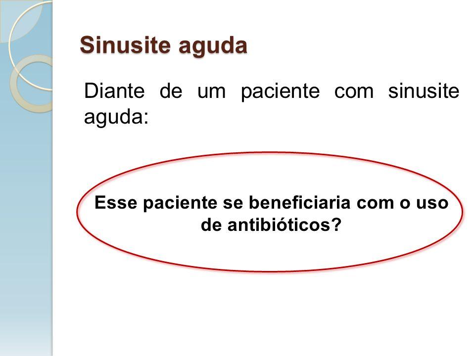 Esse paciente se beneficiaria com o uso de antibióticos