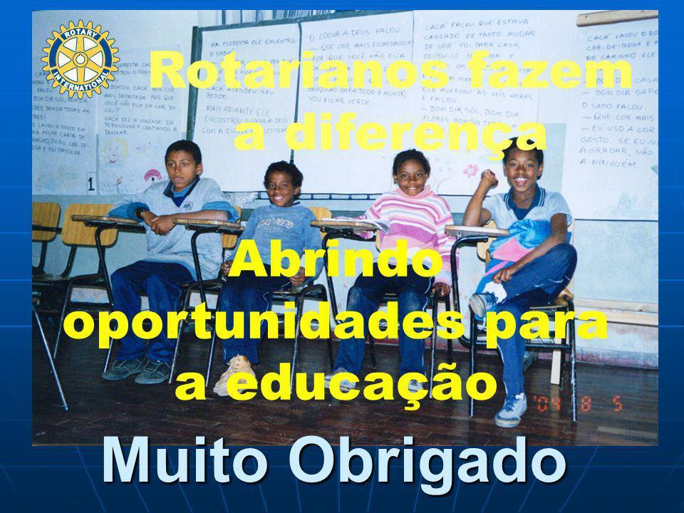 Rotarianos fazem a diferença Abrindo oportunidades para a educação