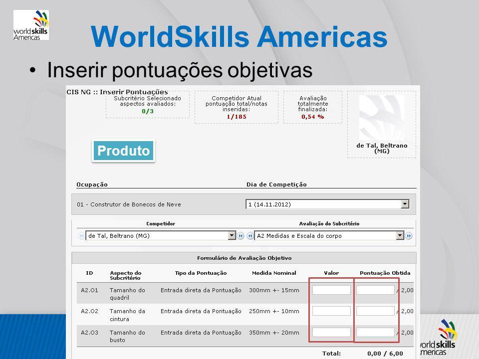 WorldSkills Americas Inserir pontuações objetivas Produto