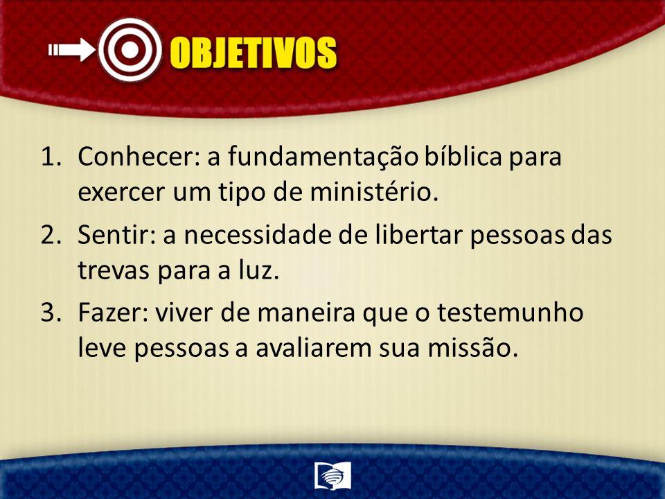 Conhecer: a fundamentação bíblica para exercer um tipo de ministério.