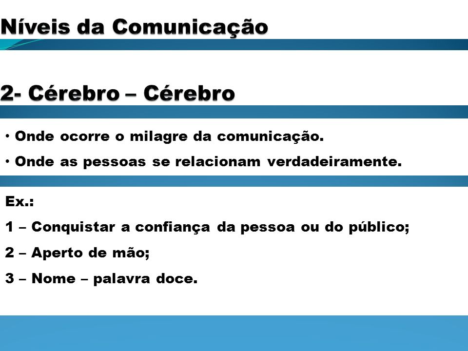 Níveis da Comunicação 2- Cérebro – Cérebro