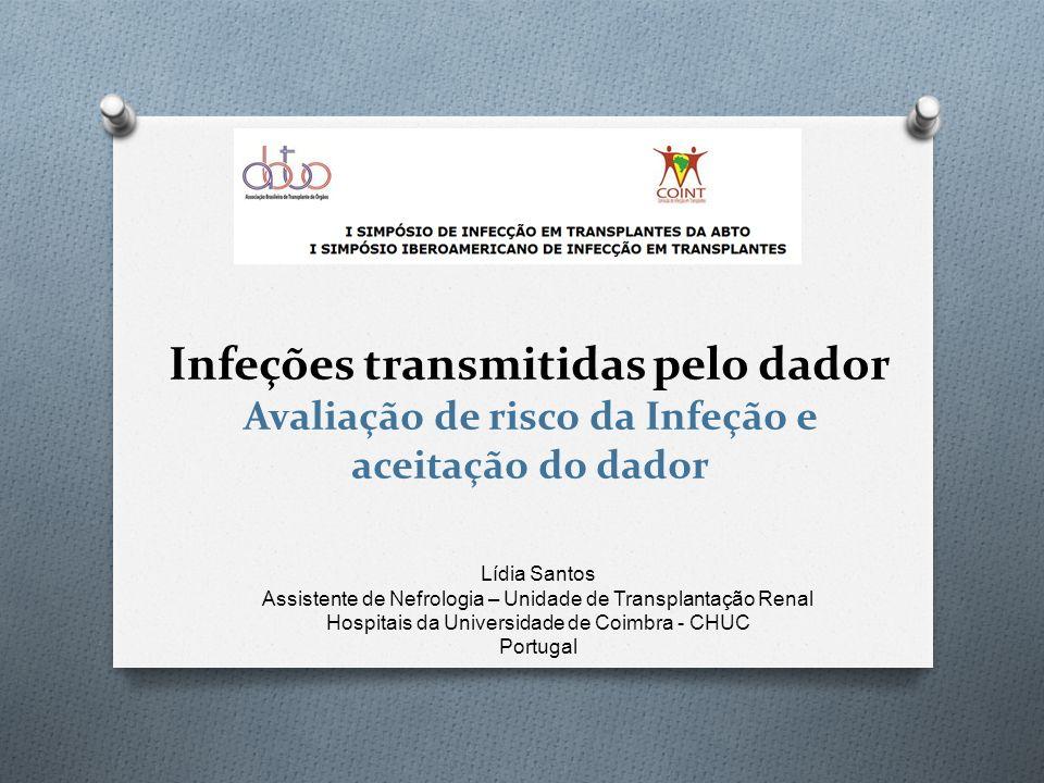 Infeções transmitidas pelo dador Avaliação de risco da Infeção e aceitação do dador