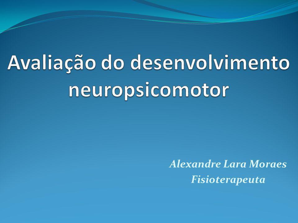 Avaliação do desenvolvimento neuropsicomotor