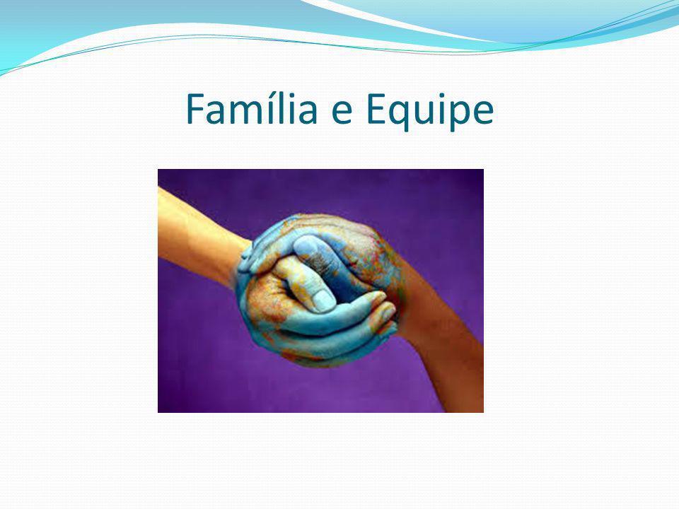Família e Equipe