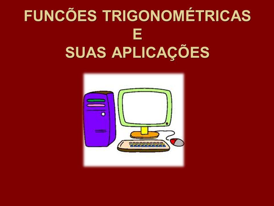 FUNCÕES TRIGONOMÉTRICAS E SUAS APLICAÇÕES