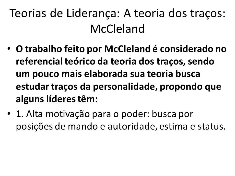 Teorias de Liderança: A teoria dos traços: McCleland