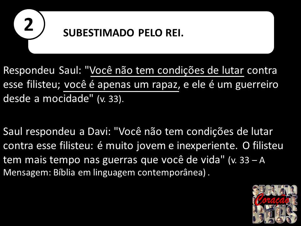 SUBESTIMADO PELO REI. 2.