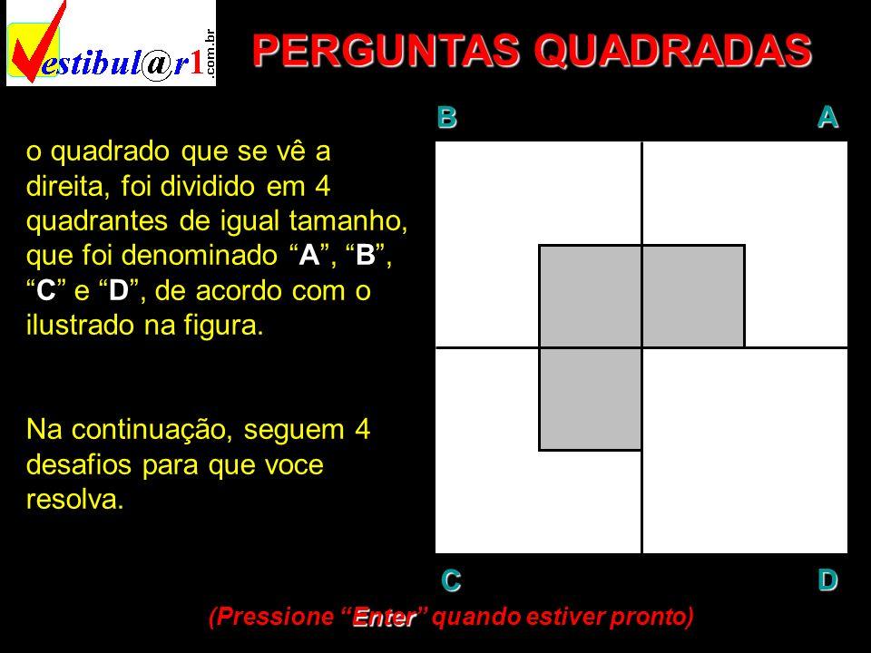 PERGUNTAS QUADRADAS B A D C
