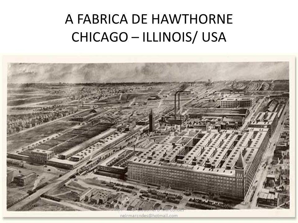 A FABRICA DE HAWTHORNE CHICAGO – ILLINOIS/ USA