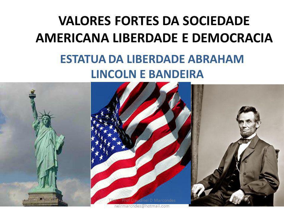 VALORES FORTES DA SOCIEDADE AMERICANA LIBERDADE E DEMOCRACIA