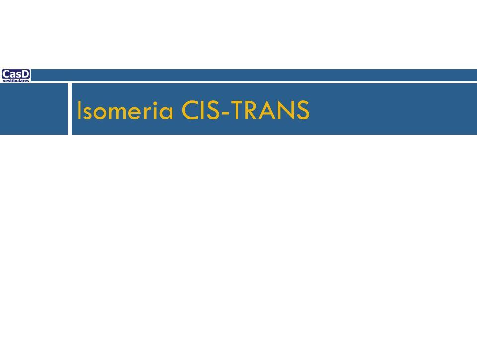 Isomeria CIS-TRANS