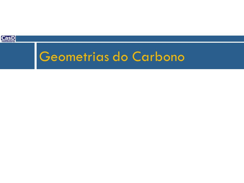 Geometrias do Carbono