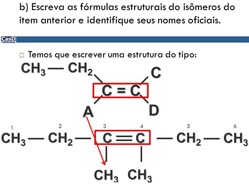 C C = C D A CH3 CH2 CH3 CH2 C C CH2 CH3 CH3 CH3