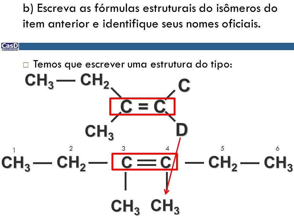 C C = C D CH3 CH2 CH3 CH3 CH2 C C CH2 CH3 CH3 CH3
