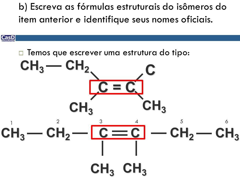C C = C CH3 CH2 CH3 CH3 CH3 CH2 C C CH2 CH3 CH3 CH3