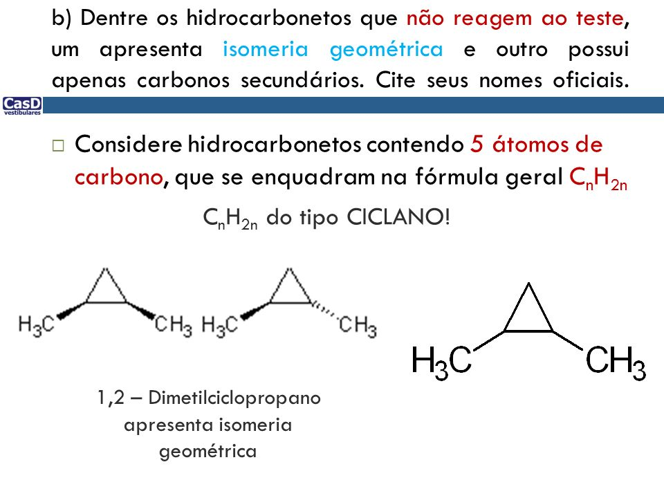 1,2 – Dimetilciclopropano apresenta isomeria geométrica