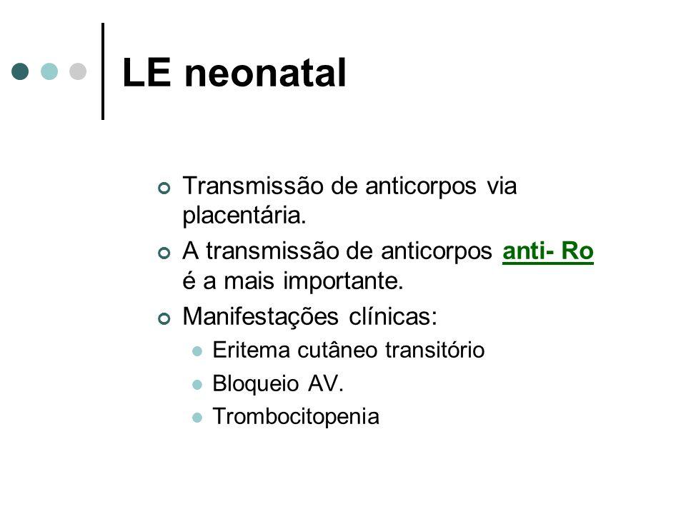 LE neonatal Transmissão de anticorpos via placentária.