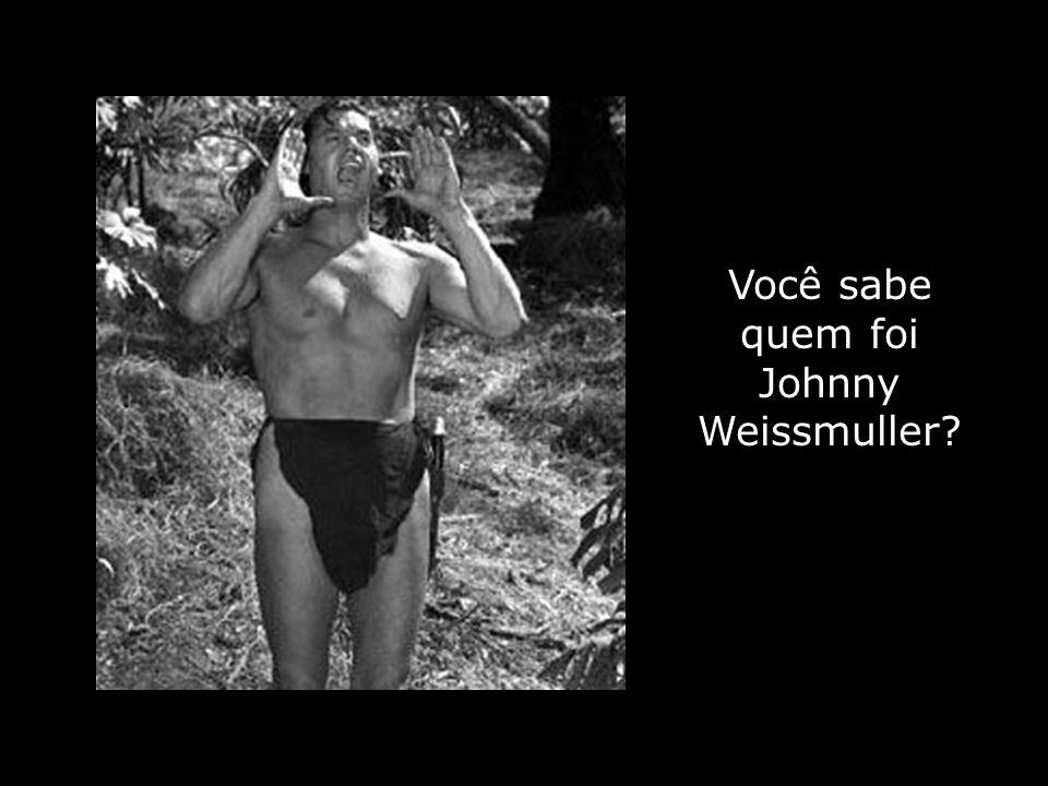 Você sabe quem foi Johnny Weissmuller