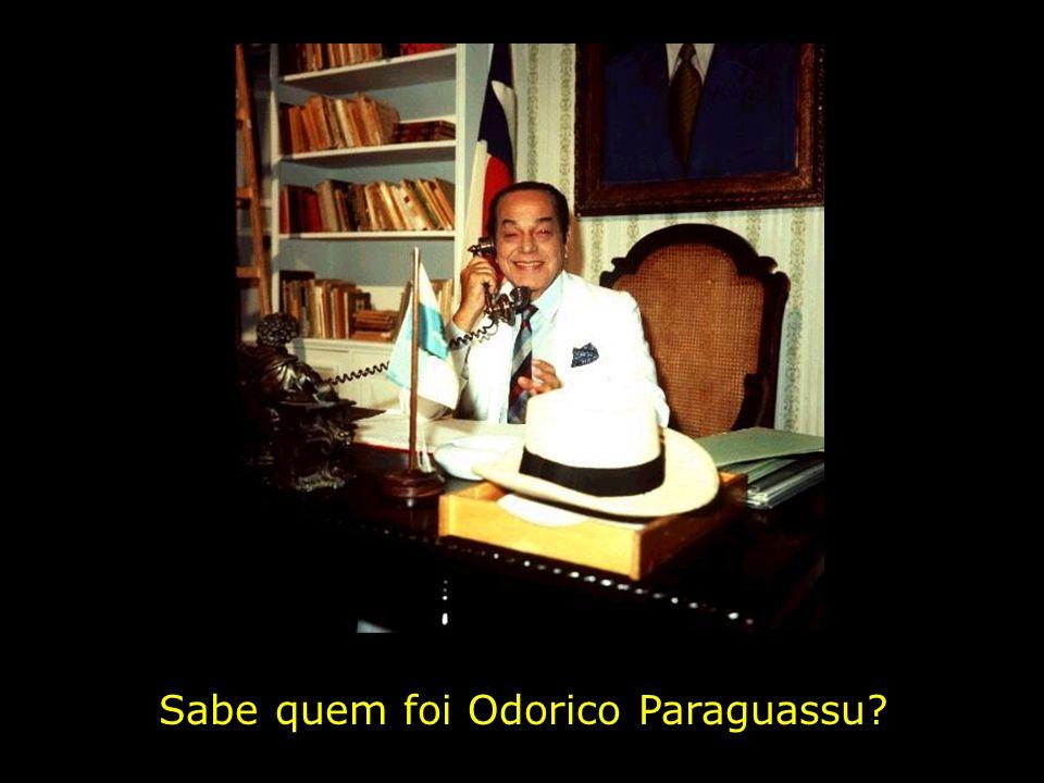 Sabe quem foi Odorico Paraguassu