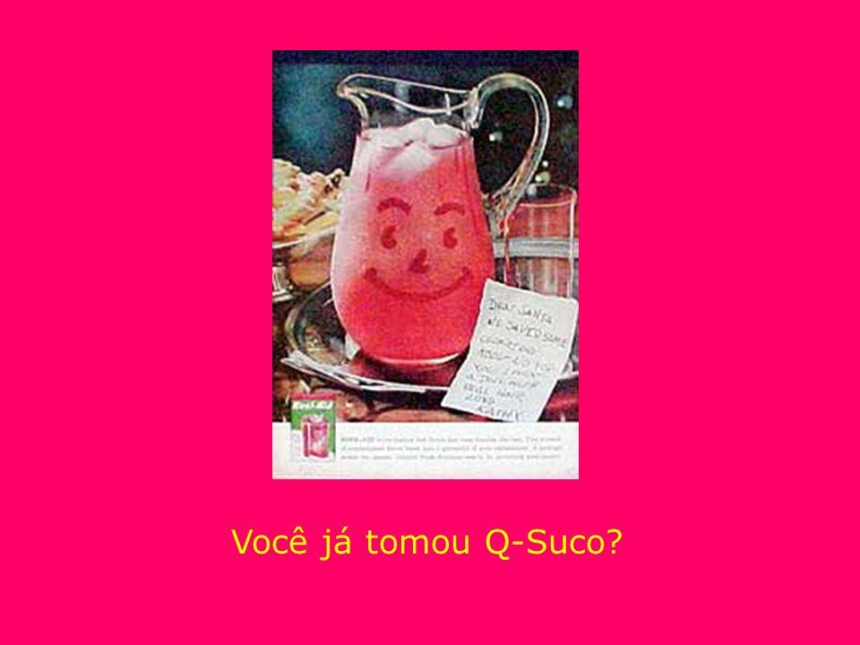 Você já tomou Q-Suco
